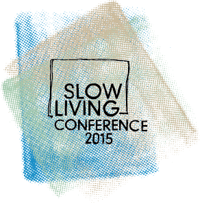 Slow Living Conference 2015